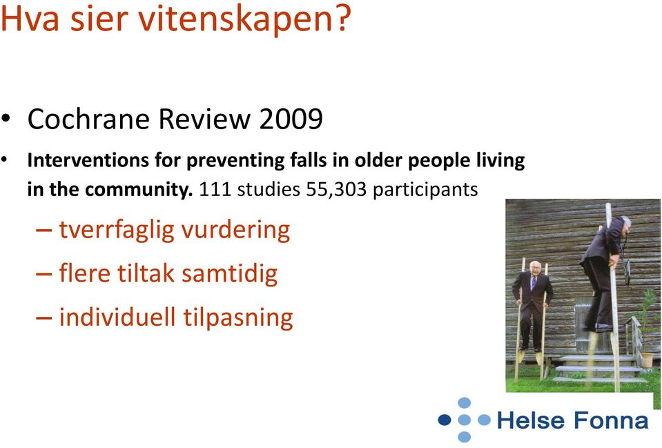 falls in older people living in the community.