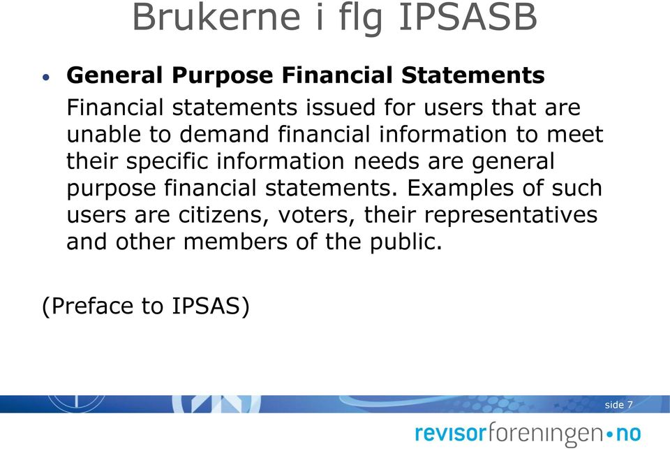 information needs are general purpose financial statements.