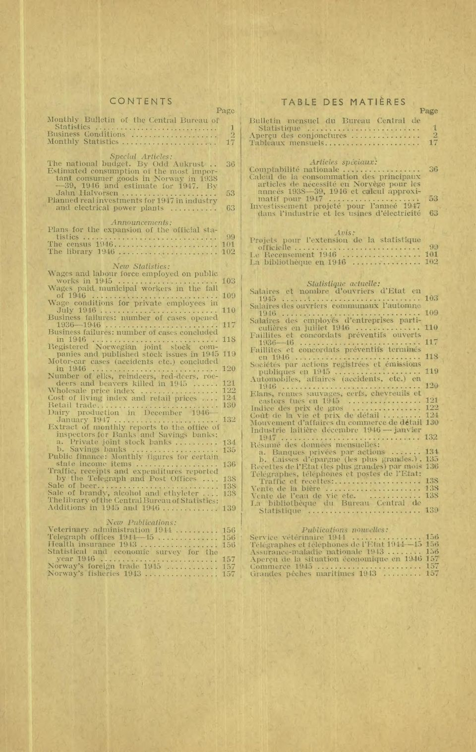By Jahn Halvorsen 53 Planned real investments for 1947 in industry and electrical power plants 63 Announcements: Plans for the expansion of the official statistics 99 The census 1946 101 The library