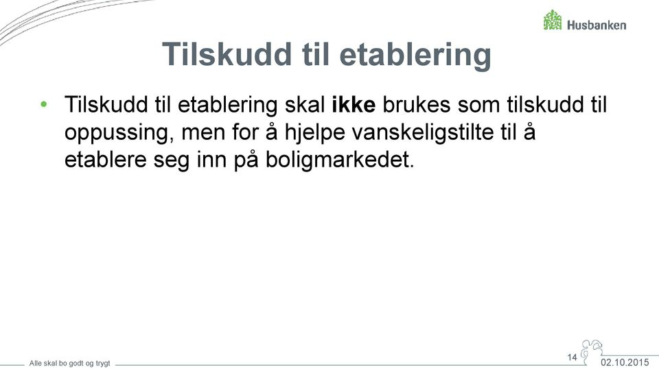 til oppussing, men for å hjelpe