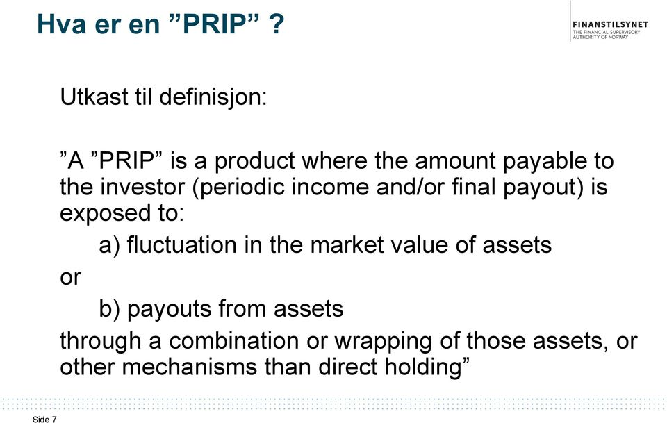 investor (periodic income and/or final payout) is exposed to: a) fluctuation in
