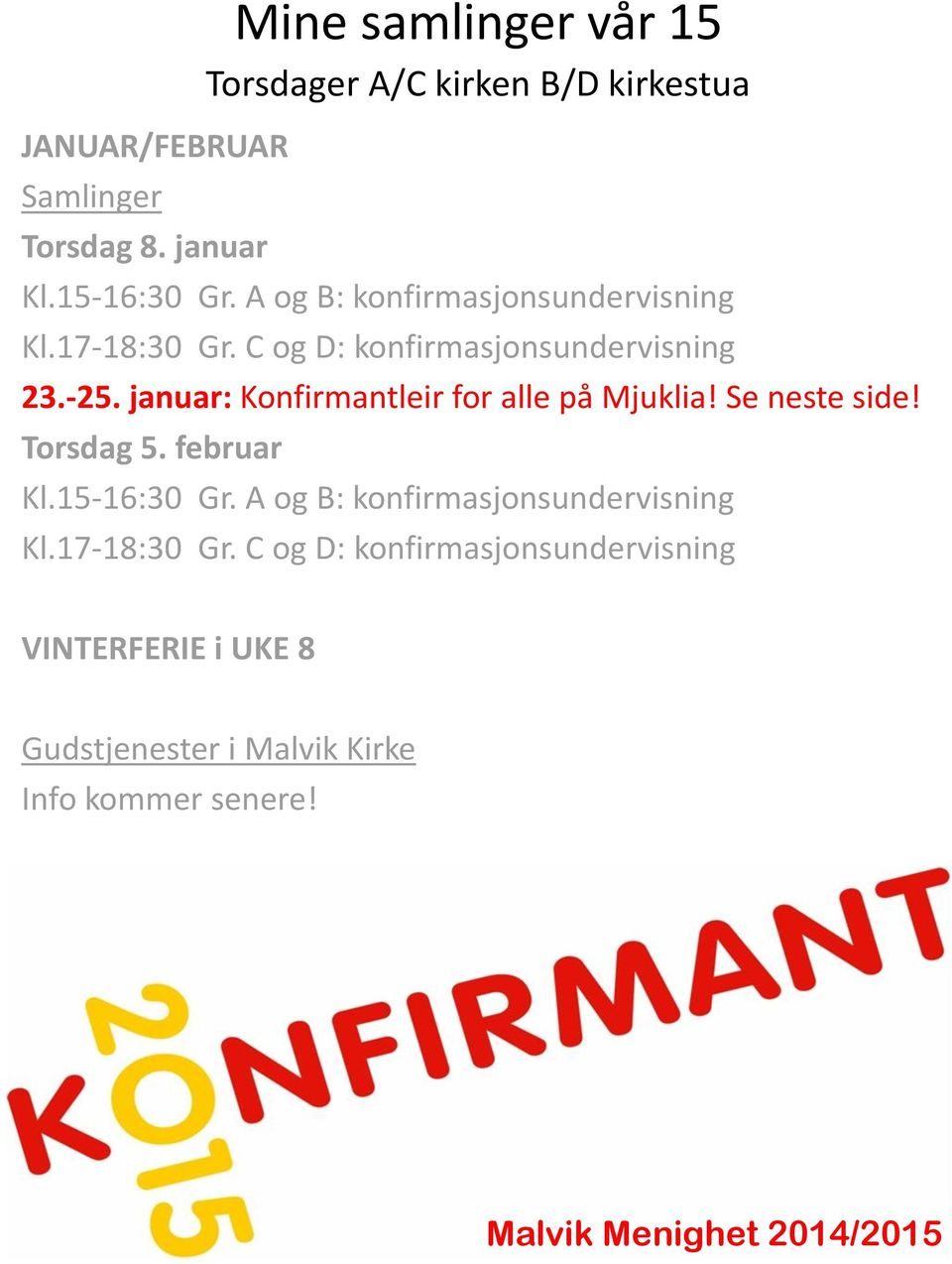 23.-25. januar: Konfirmantleir for alle på Mjuklia!