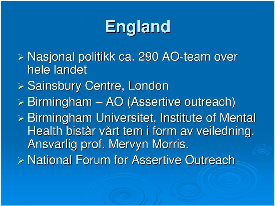 (Assertive( outreach) Birmingham Universitet, Institute of Mental