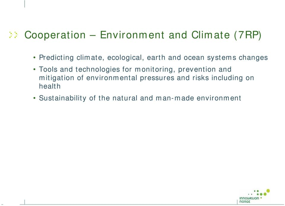 monitoring, prevention and mitigation of environmental pressures and