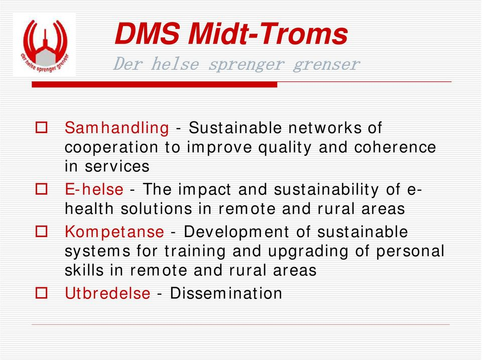 remote and rural areas Kompetanse - Development of sustainable systems for