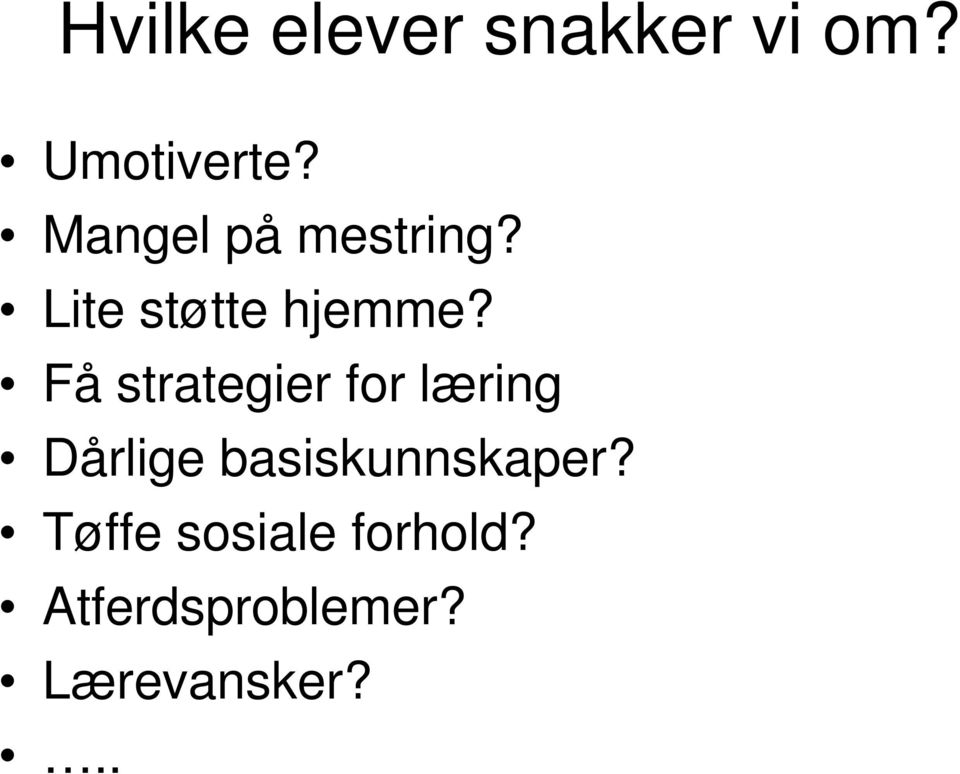 Få strategier for læring Dårlige