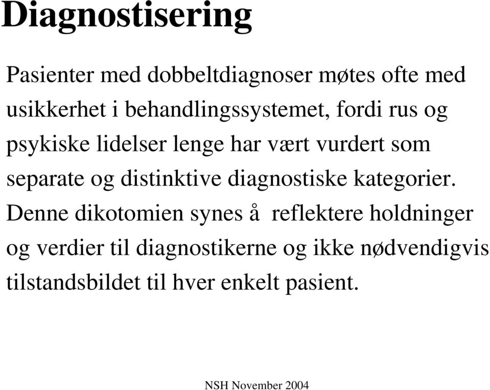 separate og distinktive diagnostiske kategorier.