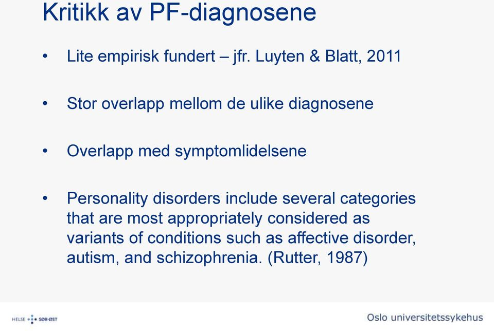 symptomlidelsene Personality disorders include several categories that are most