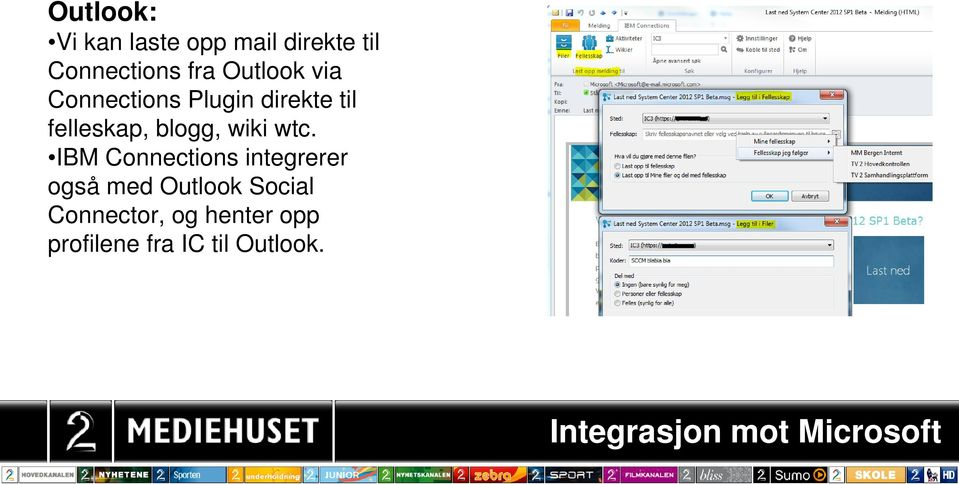wtc. IBM Connections integrerer også med Outlook Social