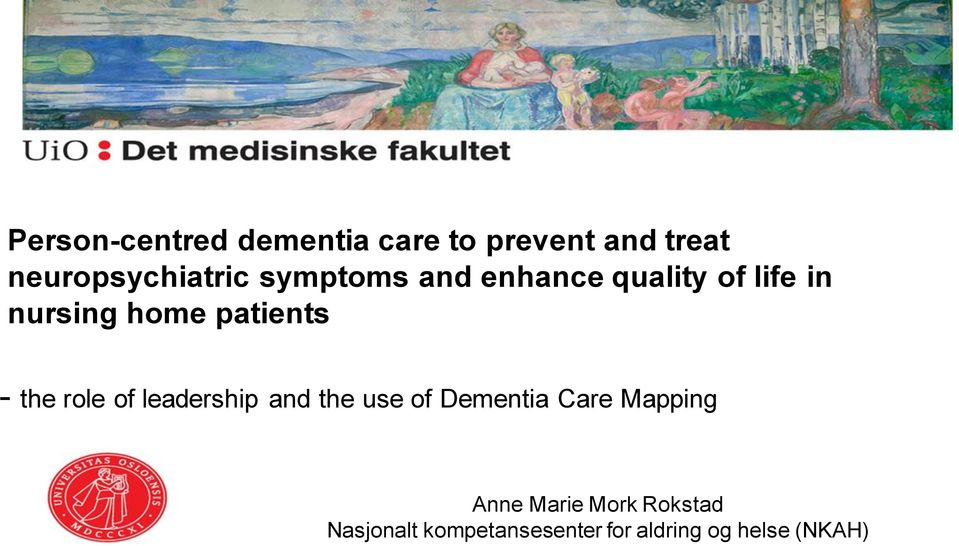 role of leadership and the use of Dementia Care Mapping Anne Marie
