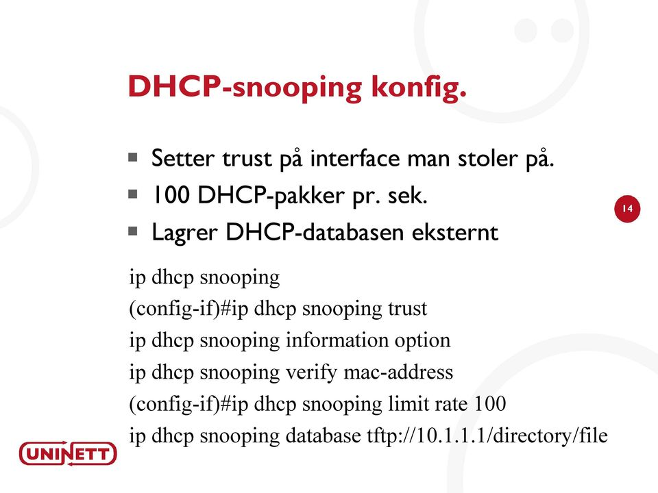 ip dhcp snooping information option ip dhcp snooping verify mac-address (config-if)#ip