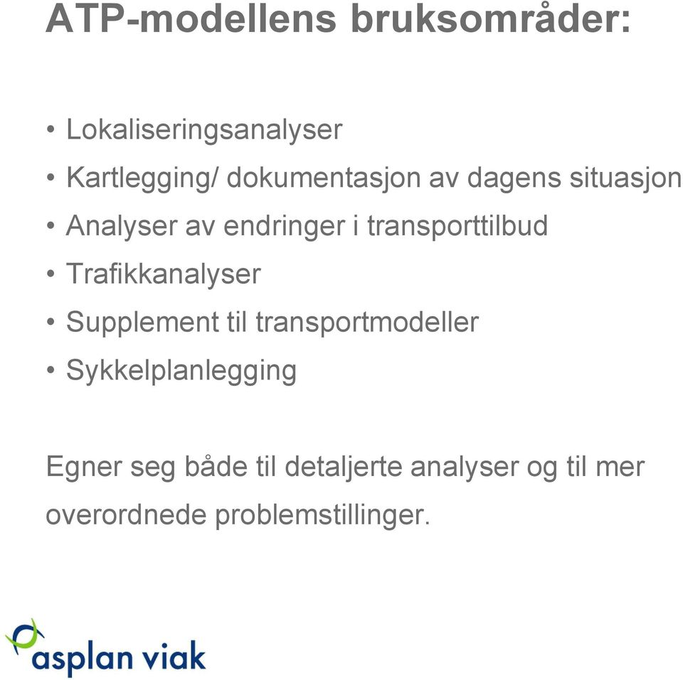 transporttilbud Trafikkanalyser Supplement til transportmodeller