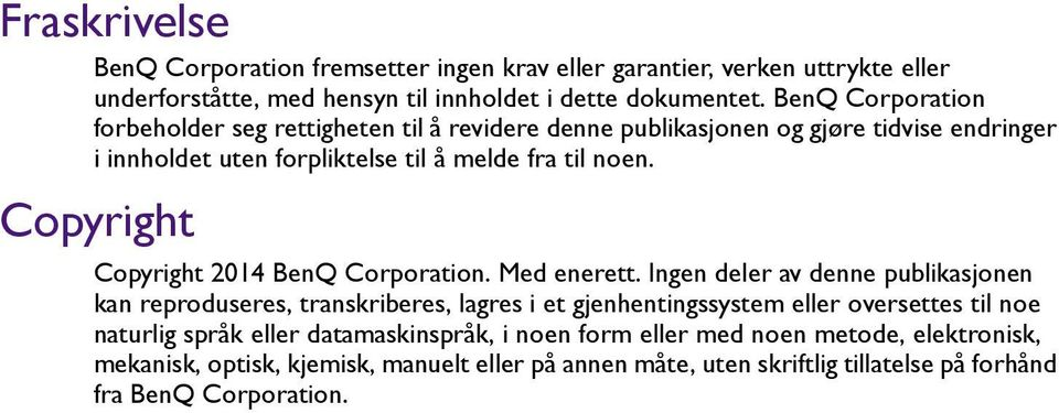 Copyright Copyright 2014 BenQ Corporation. Med enerett.