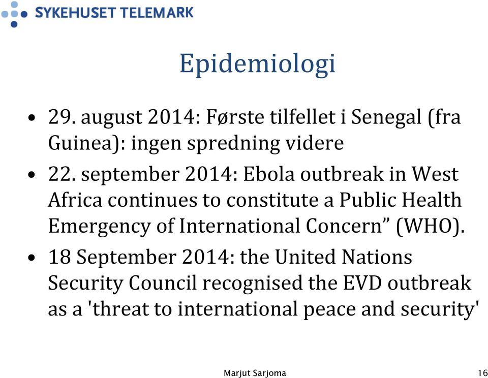 september 2014: Ebola outbreak in West Africa continues to constitute a Public Health