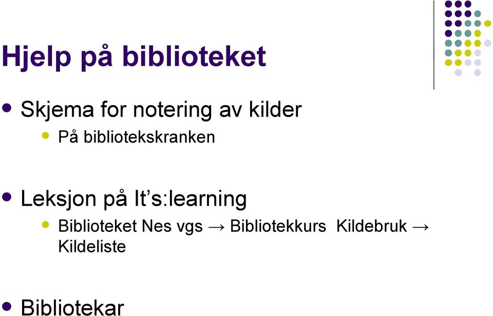 på It s:learning Biblioteket Nes vgs