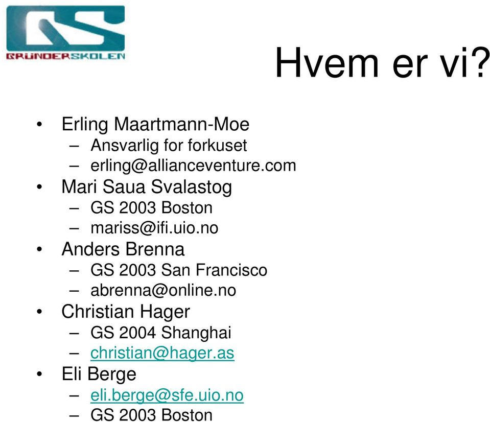 no Anders Brenna GS 2003 San Francisco abrenna@online.