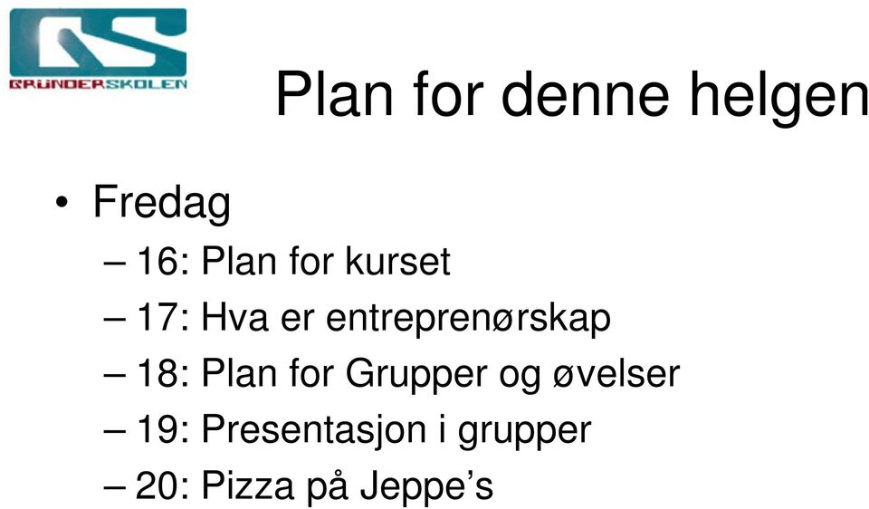 18: Plan for Grupper og øvelser 19: