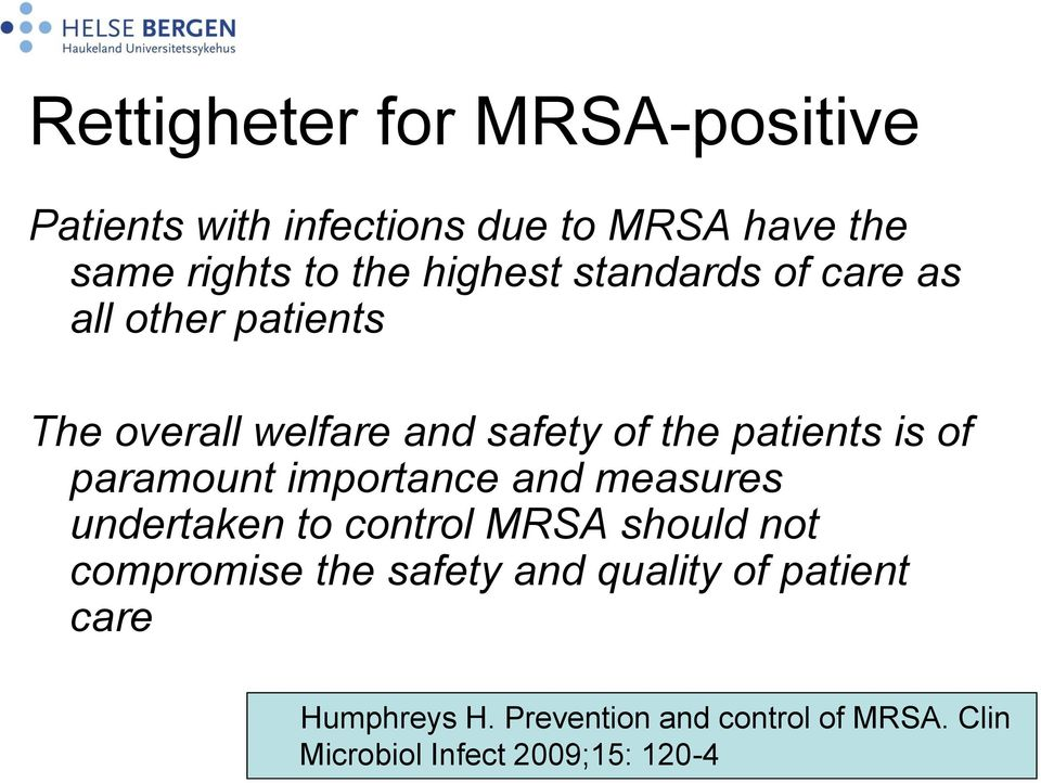 of paramount importance and measures undertaken to control MRSA should not compromise the safety