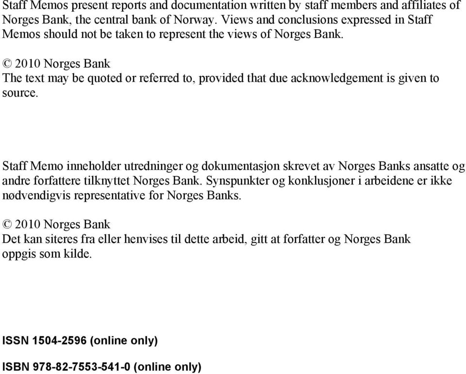 2010 Norges Bank The text may be quoted or referred to, provided that due acknowledgement is given to source.