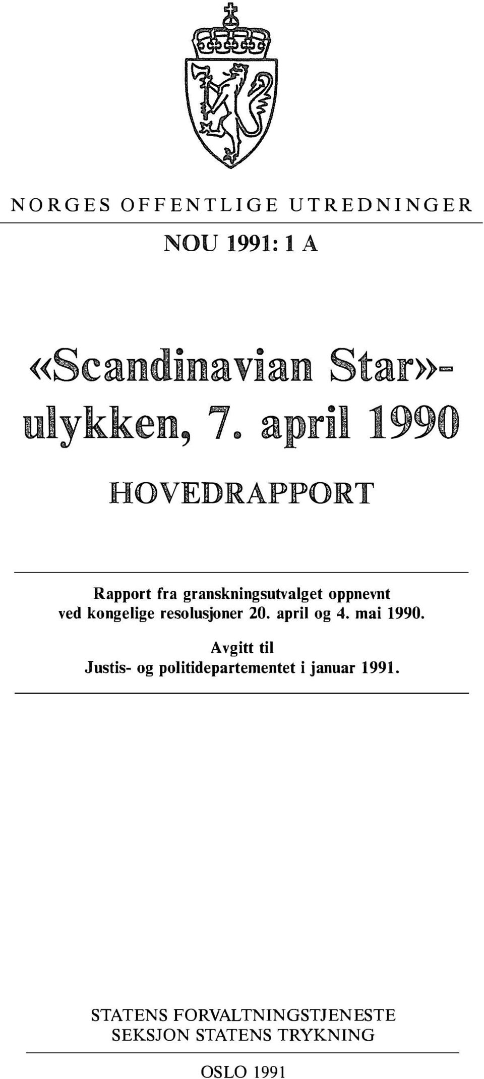 kongelige resolusjoner 20. april og 4. mai 1990.