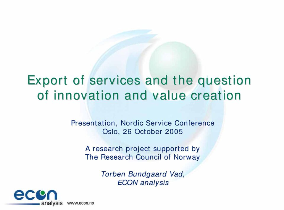 Oslo, 26 October 2005 A research project supported by The