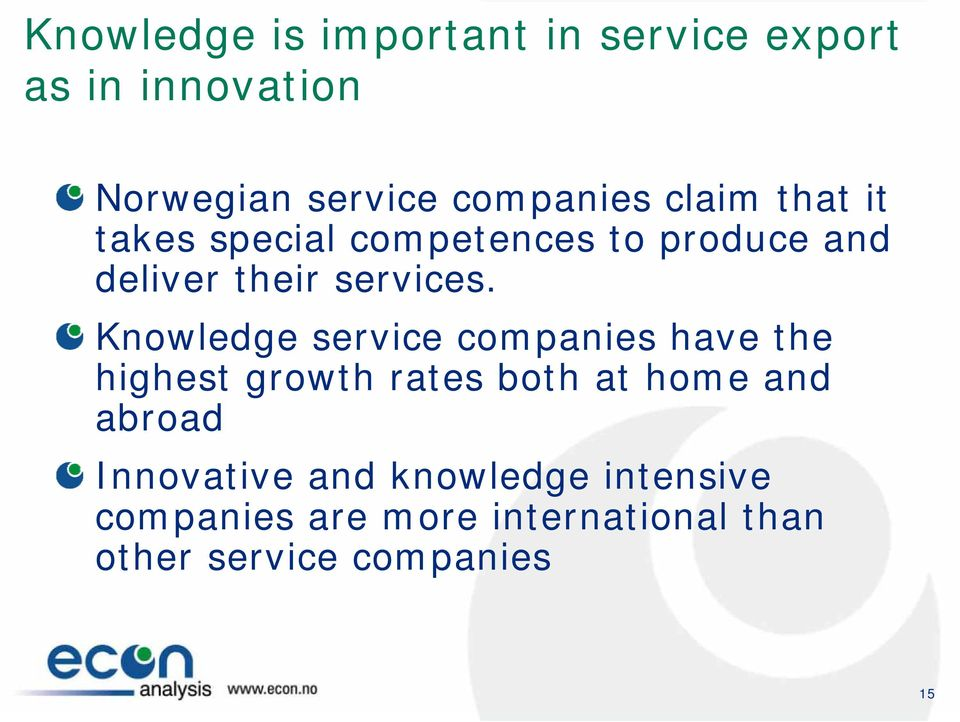 Knowledge service companies have the highest growth rates both at home and abroad