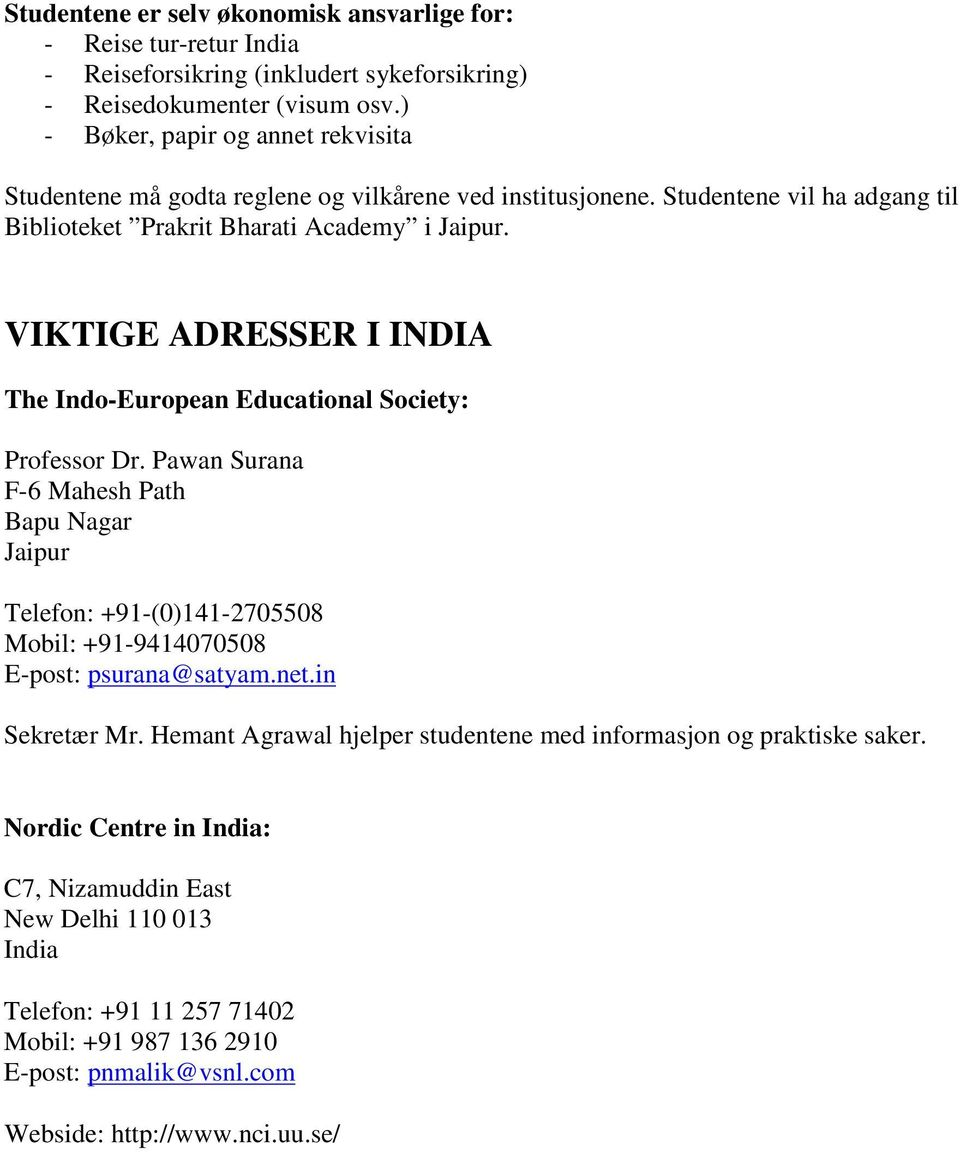 VIKTIGE ADRESSER I INDIA The Indo-European Educational Society: Professor Dr.