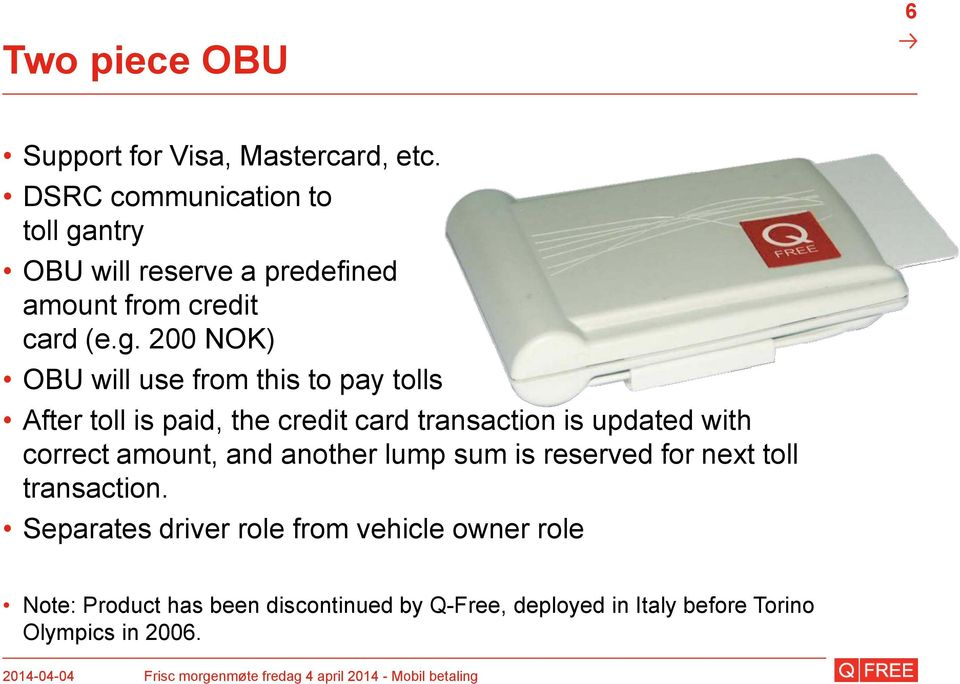 ntry OBU will reserve a predefined amount from credit card (e.g.