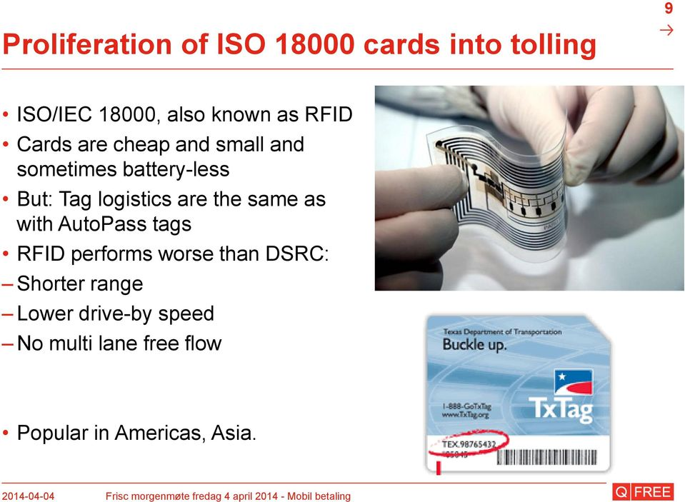 are the same as with AutoPass tags RFID performs worse than DSRC: Shorter