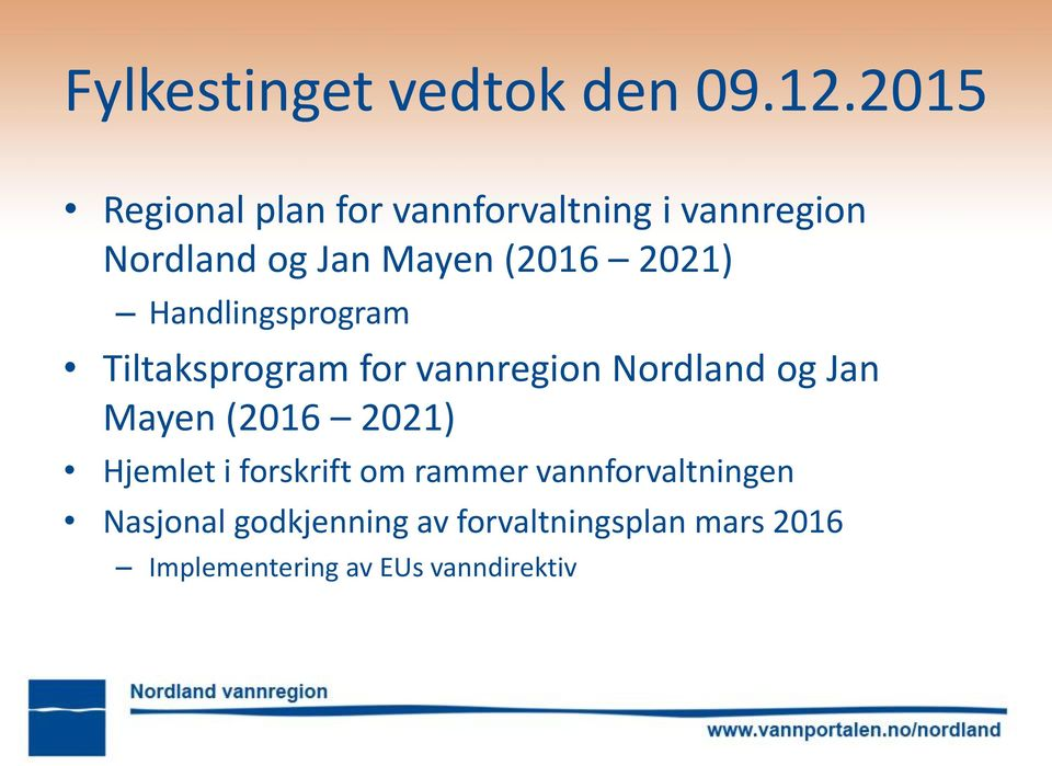 2021) Handlingsprogram Tiltaksprogram for vannregion Nordland og Jan Mayen (2016