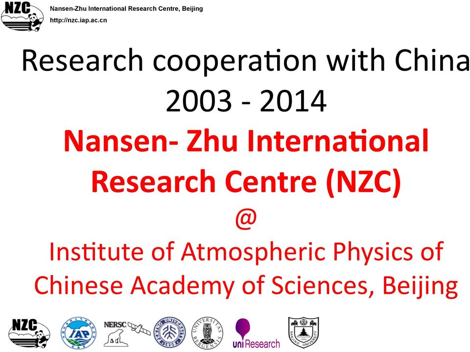 cn Research coopera:on with China 2003-2014 Nansen- Zhu