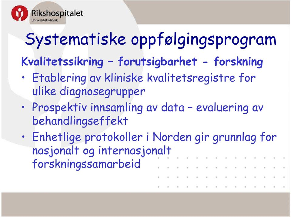 diagnosegrupper Prospektiv innsamling av data evaluering av