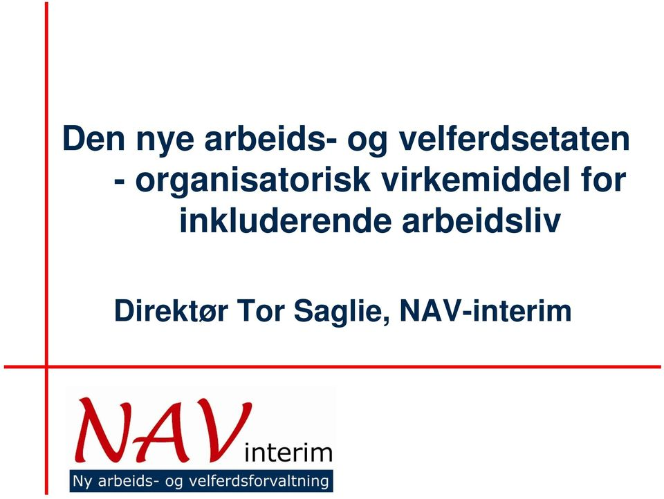 organisatorisk virkemiddel for