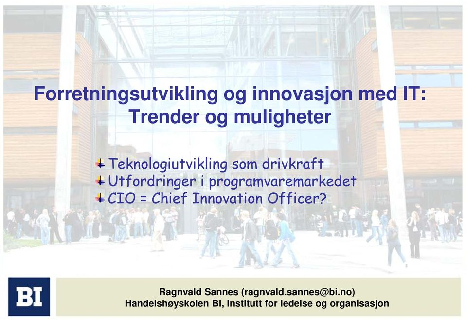 programvaremarkedet CIO = Chief Innovation Officer?