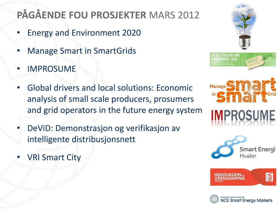 small scale producers, prosumers and grid operators in the future energy system