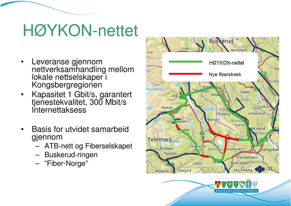tjenestekvalitet, 300 Mbit/s Internettaksess Basis for utvidet