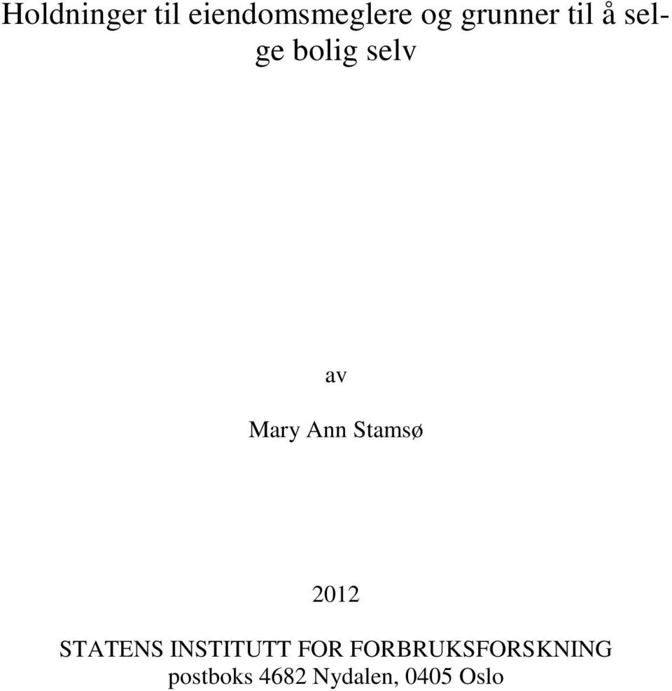 Ann Stamsø 2012 STATENS INSTITUTT FOR