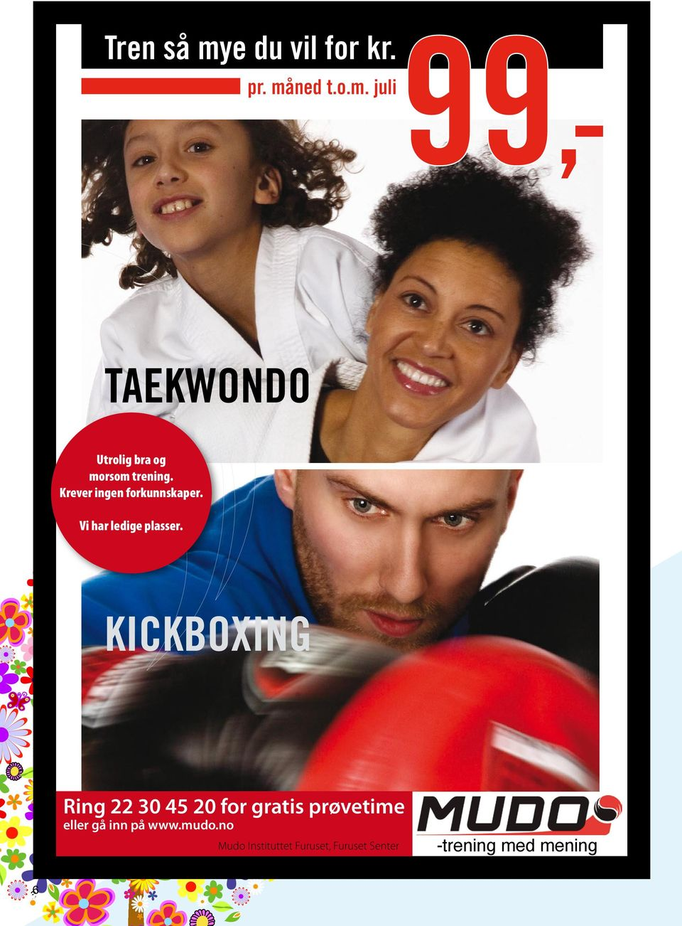 KICKBOXING Ring 22 30 45 20 for gratis prøvetime mudo.