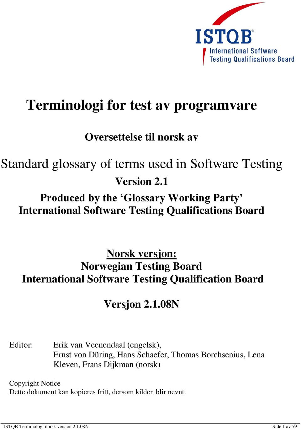 International Software Testing Qualification Board Versjon 2.1.