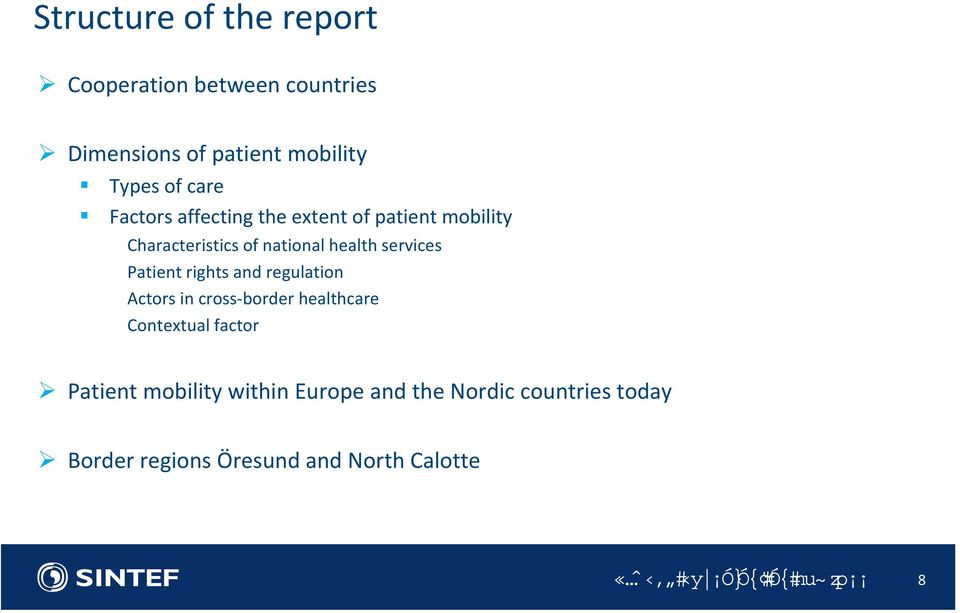 rights and regulation Actors in cross border healthcare Contextual factor Patient mobility within