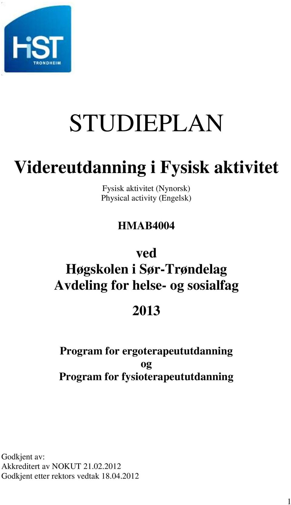 sosialfag 2013 Program for ergoterapeututdanning og Program for