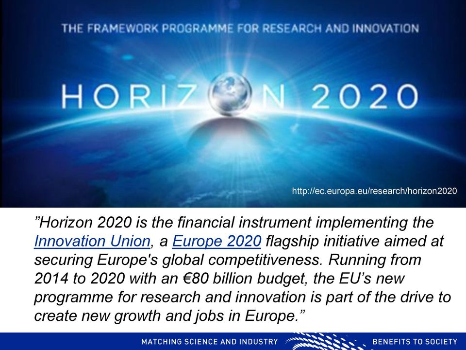 Union, a Europe 2020 flagship initiative aimed at securing Europe's global competitiveness.