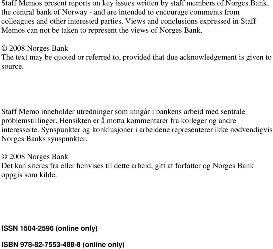 2008 Norges Bank The text may be quoted or referred to, provided that due acknowledgement is given to source.