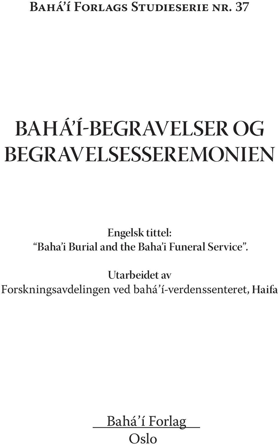 tittel: Baha i Burial and the Baha i Funeral Service.