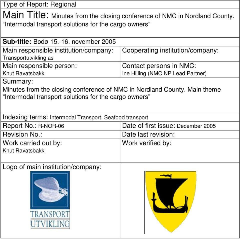(NMC NP Lead Partner) Summary: Minutes from the closing conference of NMC in Nordland County.