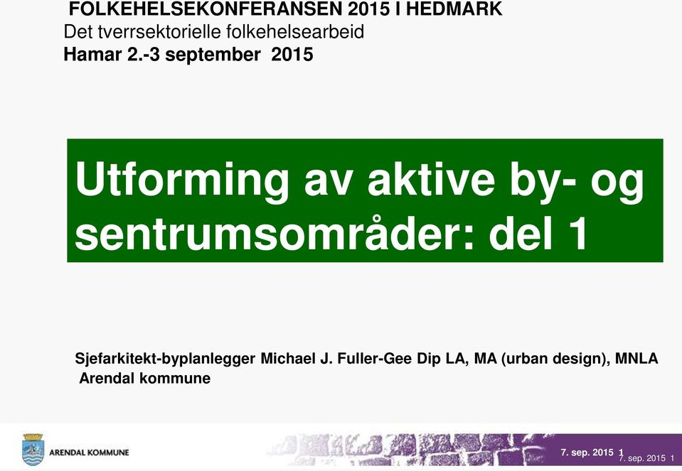 -3 september 2015 Utforming av aktive by- og sentrumsområder: del 1