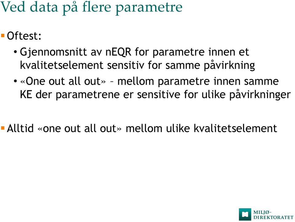 out» mellom parametre innen samme KE der parametrene er sensitive for