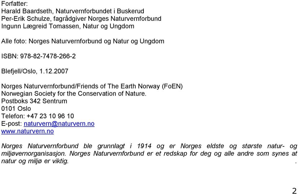 2007 Norges Naturvernforbund/Friends of The Earth Norway (FoEN) Norwegian Society for the Conservation of Nature.