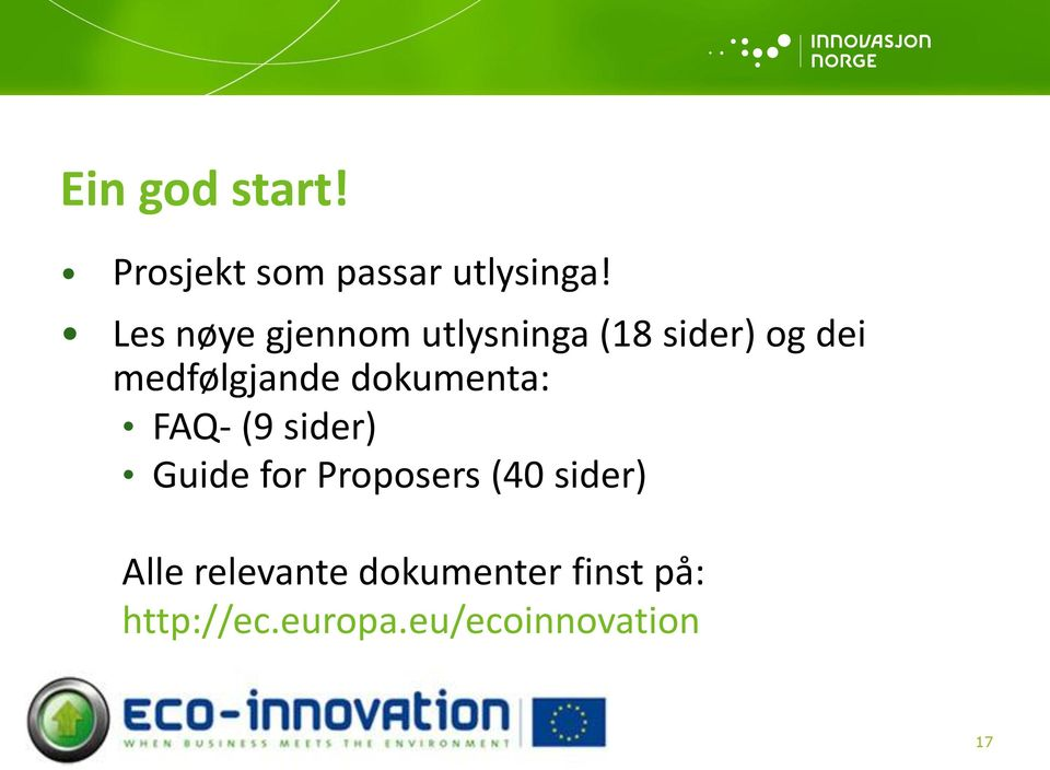 dokumenta: FAQ- (9 sider) Guide for Proposers (40 sider)