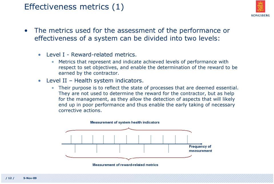 Level II Health system indicators. Their purpose is to reflect the state of processes that are deemed essential.